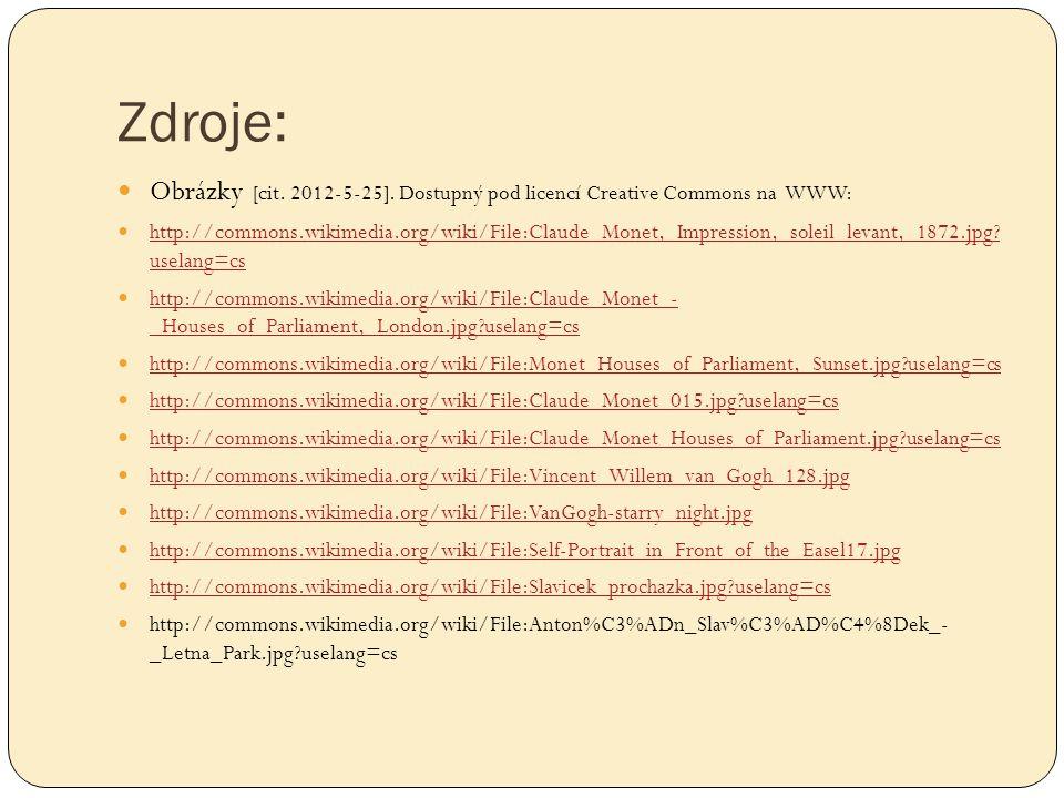 Zdroje: Obrázky [cit. 2012-5-25]. Dostupný pod licencí Creative Commons na WWW: